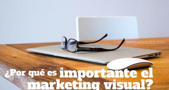 ¿Por qué es importante el marketing visual? #infografía